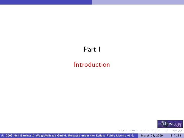 Part I                                                  Introduction     c 2009 Neil Bartlett & WeigleWilczek GmbH. Releas...