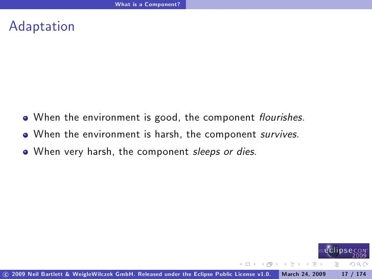 What is a Component?    Adaptation              When the environment is good, the component flourishes.          When the e...
