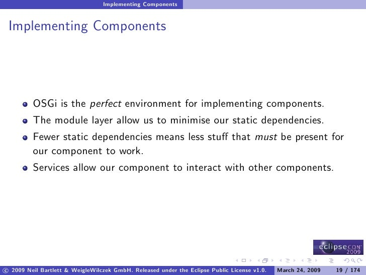 Implementing Components    Implementing Components              OSGi is the perfect environment for implementing component...