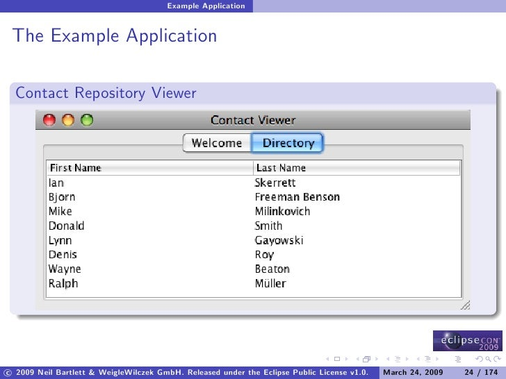 Example Application    The Example Application    Contact Repository Viewer     c 2009 Neil Bartlett & WeigleWilczek GmbH....