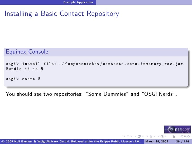 Example Application    Installing a Basic Contact Repository      Equinox Console   osgi> install file : . . / ComponentsR...