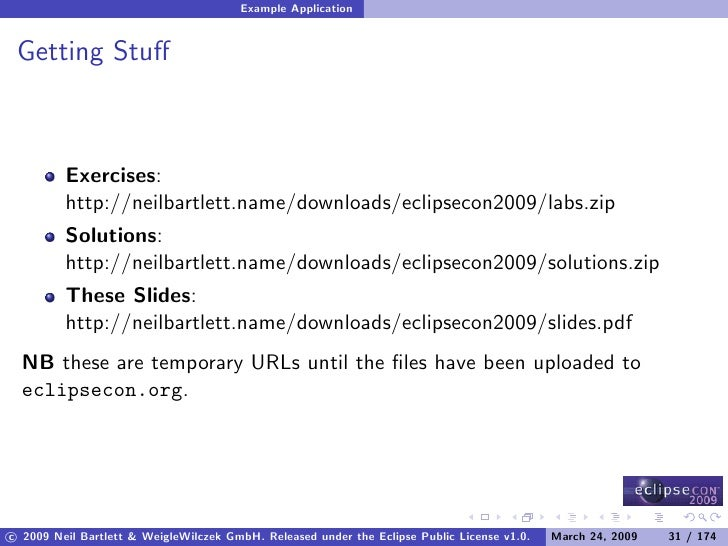Example Application    Getting Stuff             Exercises:          http://neilbartlett.name/downloads/eclipsecon2009/labs...