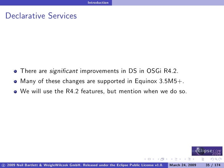 Introduction    Declarative Services              There are significant improvements in DS in OSGi R4.2.          Many of t...