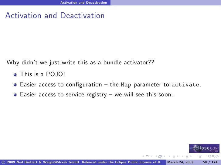 Activation and Deactivation    Activation and Deactivation       Why didn't we just write this as a bundle activator??    ...