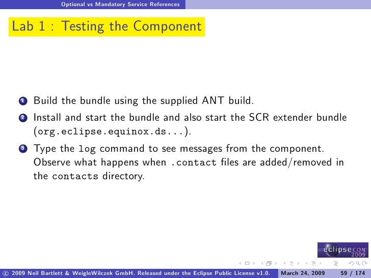 Optional vs Mandatory Service References     Lab 1 : Testing the Component              Build the bundle using the supplie...