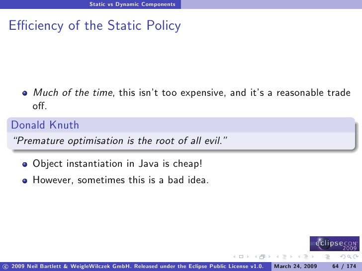 Static vs Dynamic Components    Efficiency of the Static Policy             Much of the time, this isn't too expensive, and ...