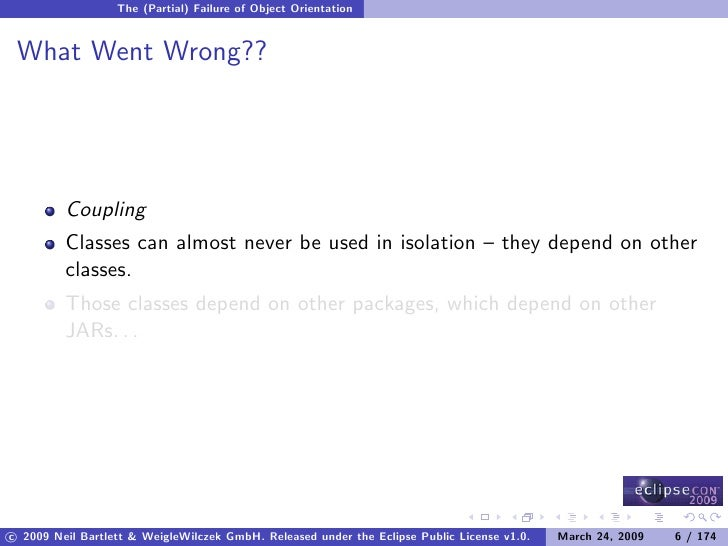 The (Partial) Failure of Object Orientation    What Went Wrong??              Coupling          Classes can almost never b...