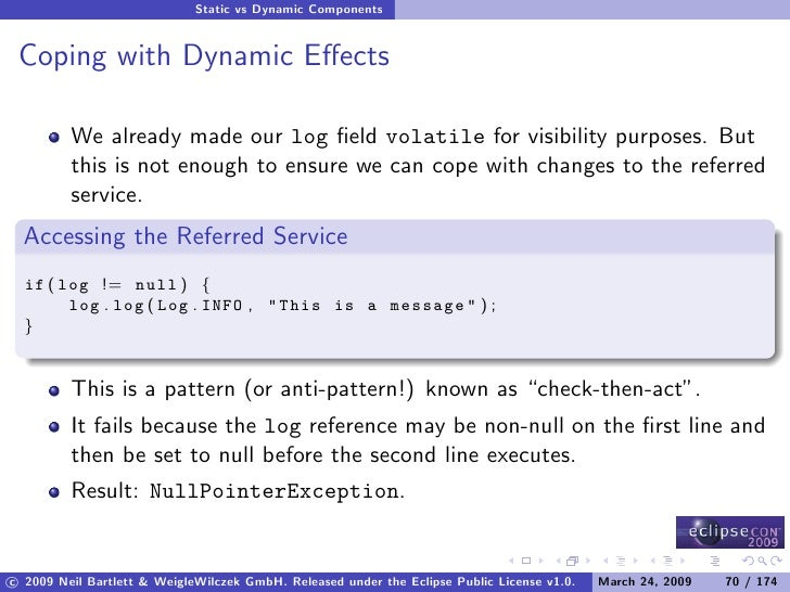 Static vs Dynamic Components    Coping with Dynamic Effects           We already made our log field volatile for visibility ...