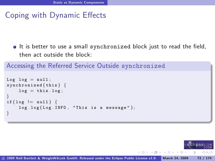 Static vs Dynamic Components    Coping with Dynamic Effects            It is better to use a small synchronized block just ...