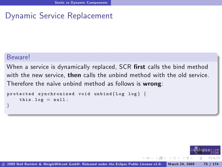 Static vs Dynamic Components    Dynamic Service Replacement      Beware!   When a service is dynamically replaced, SCR firs...