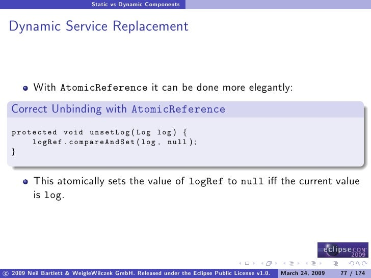 Static vs Dynamic Components    Dynamic Service Replacement             With AtomicReference it can be done more elegantly...