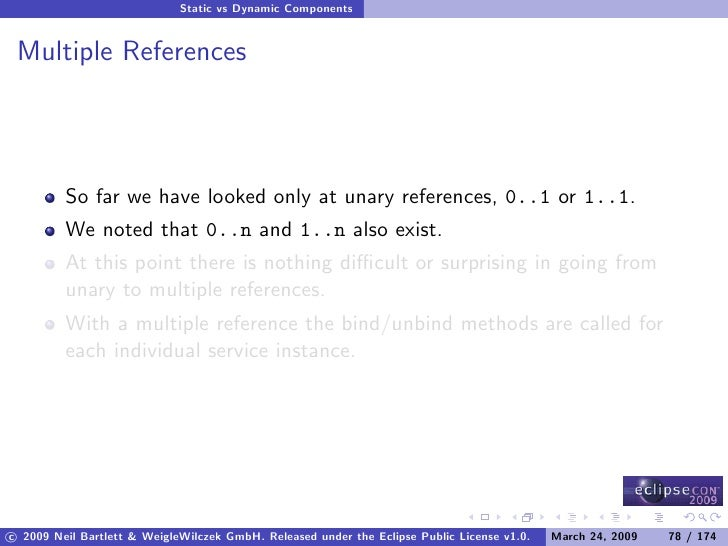Static vs Dynamic Components    Multiple References             So far we have looked only at unary references, 0..1 or 1....