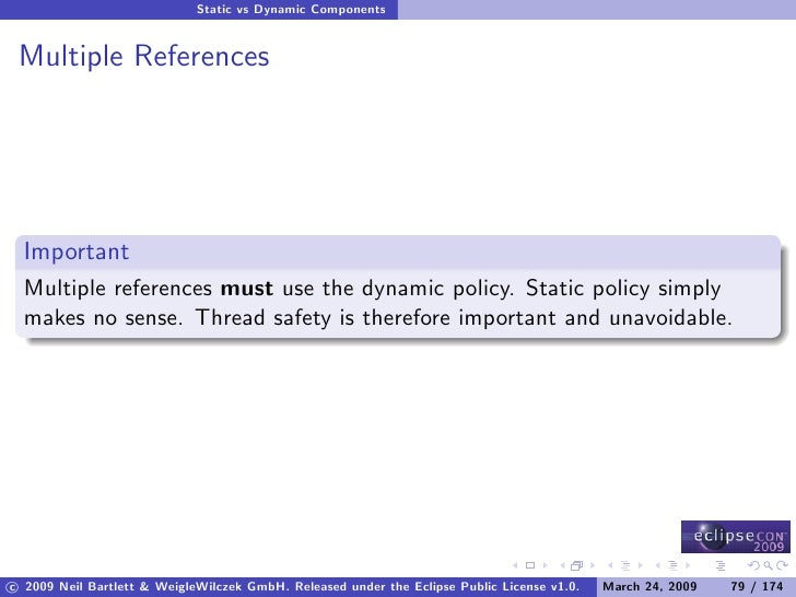 Static vs Dynamic Components    Multiple References       Important   Multiple references must use the dynamic policy. Sta...