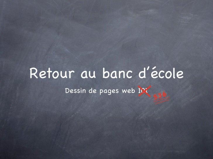 Retour au banc d'école      Dessin de pages web 101