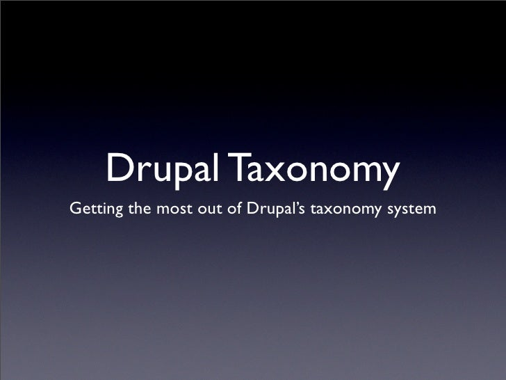 Drupal Taxonomy Getting the most out of Drupal's taxonomy system