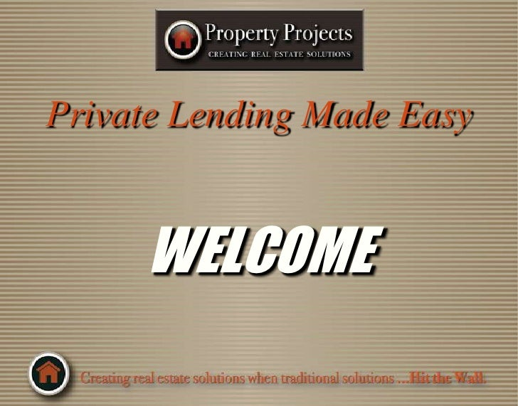 Private Lending Made Easy<br />WELCOME<br />