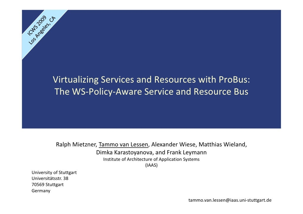 Virtualizing Services and Resources with ProBus:            The WS‐Policy‐Aware Service and Resource Bus                 R...