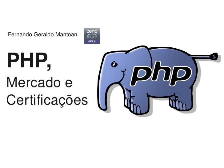 FernandoGeraldoMantoan     PHP, Mercadoe Certificações