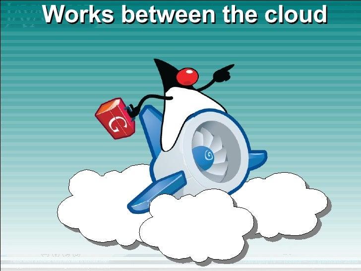 Works between the cloud
