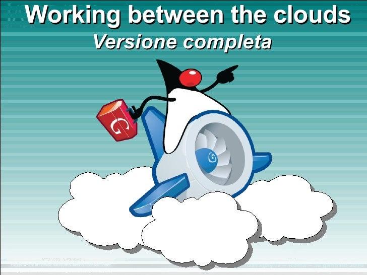 Working between the clouds Versione completa