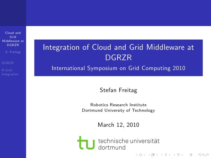 Cloud and     Grid Middleware at   DGRZR    S. Freitag                 Integration of Cloud and Grid Middleware at DGRZR  ...