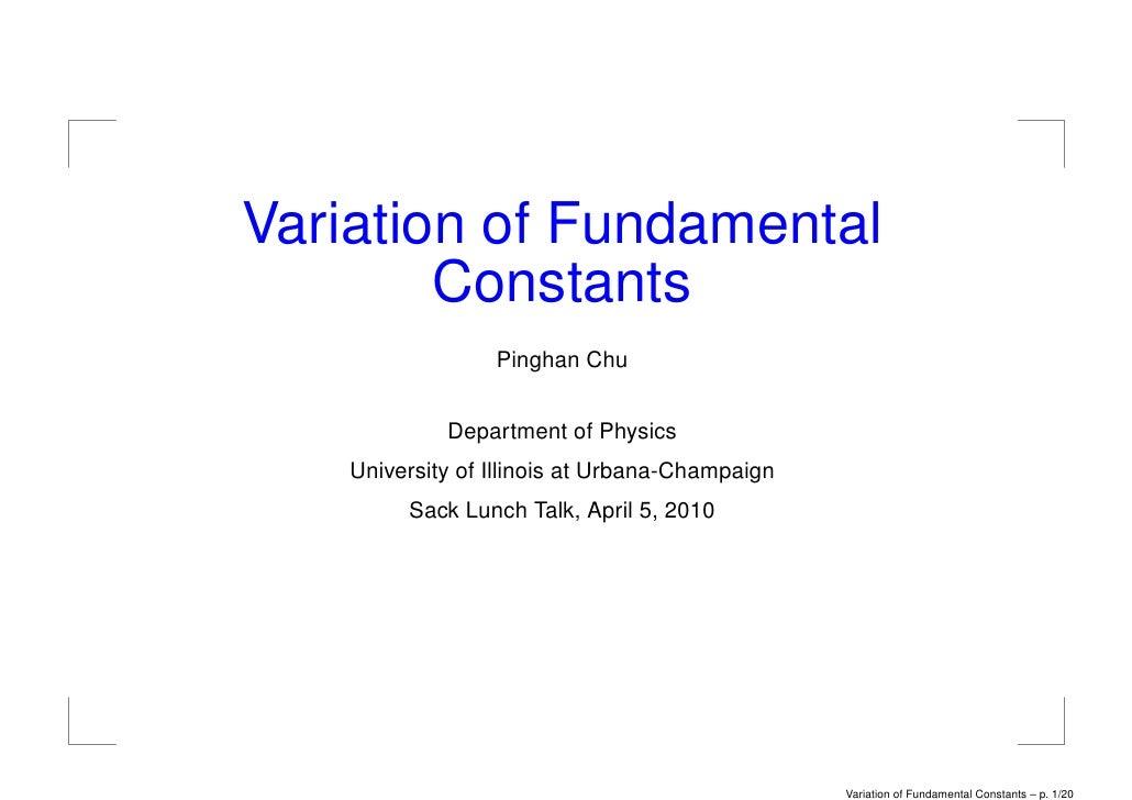 Variation of Fundamental         Constants                   Pinghan Chu                Department of Physics     Universi...