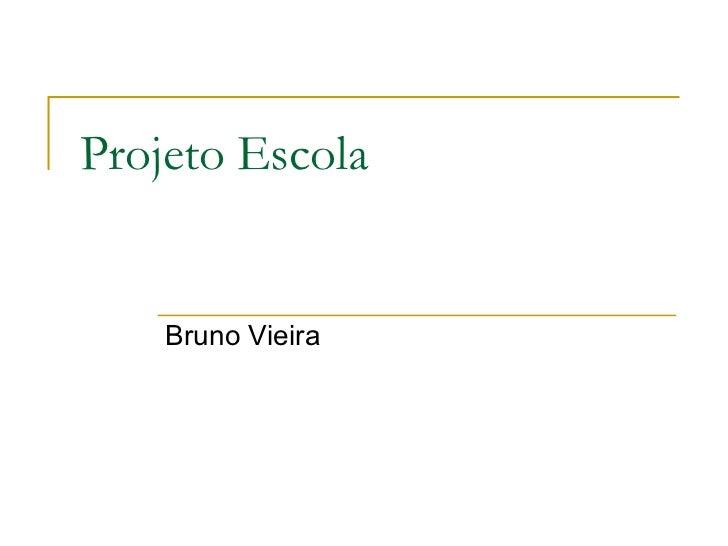 Projeto Escola Bruno Vieira