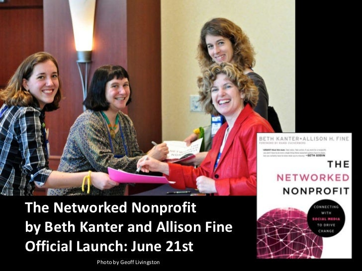 The Networked Nonprofitby Beth Kanter and Allison FineOfficial Launch: June 21st<br />Photo by Geoff Livingston<br />