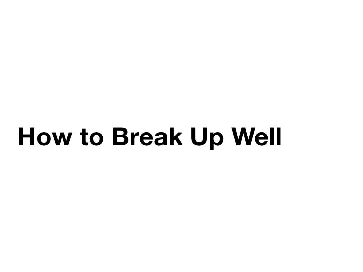 How to Break Up Well