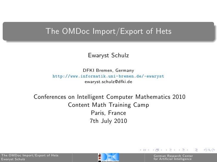 The OMDoc Import/Export of Hets                                          Ewaryst Schulz                                   ...