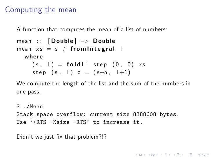 Computing the mean    A function that computes the mean of a list of numbers:   mean : : [ Double ] −> Double   mean x s =...