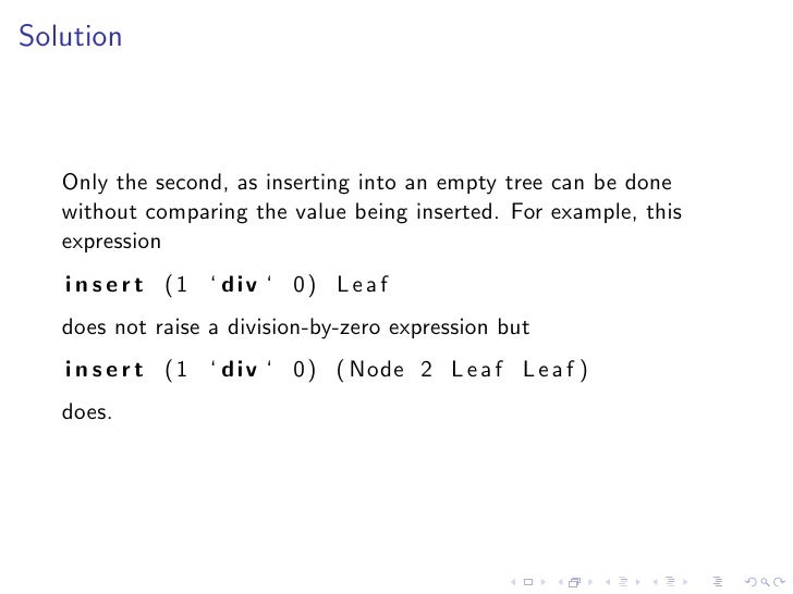 Solution       Only the second, as inserting into an empty tree can be done    without comparing the value being inserted....