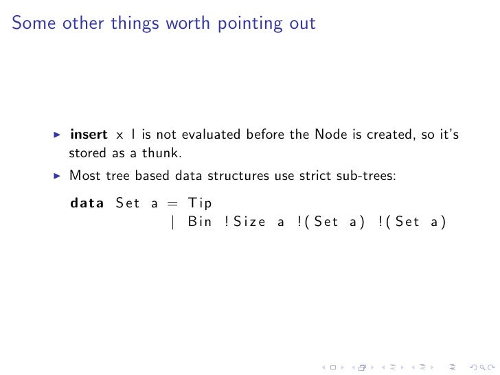 Some other things worth pointing out           insert x l is not evaluated before the Node is created, so it's       store...
