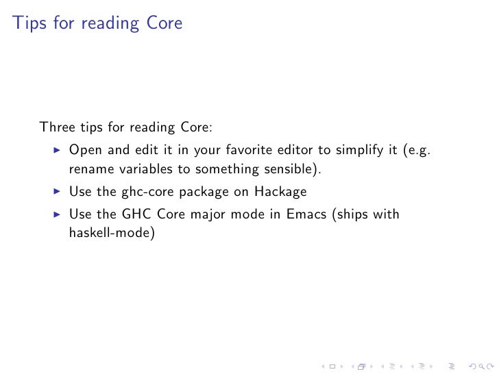 Tips for reading Core        Three tips for reading Core:        Open and edit it in your favorite editor to simplify it (...