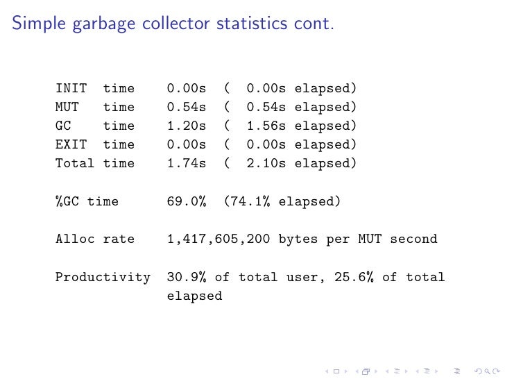 Simple garbage collector statistics cont.        INIT    time   0.00s   (   0.00s   elapsed)      MUT     time   0.54s   (...
