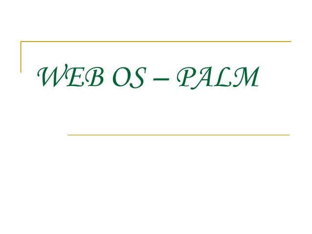 WEB OS – PALM