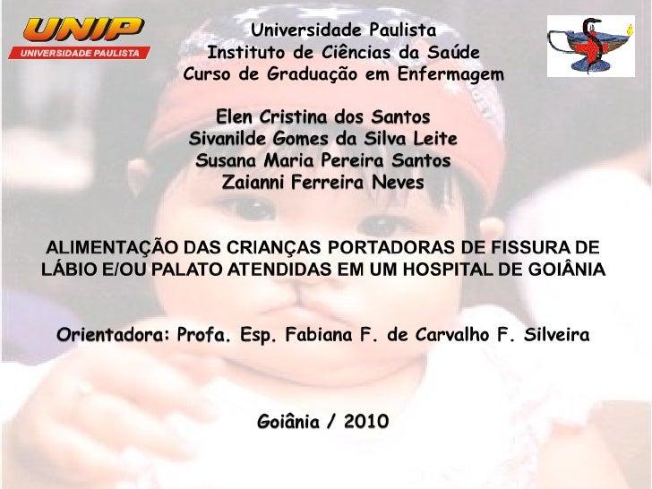 Universidade Paulista Instituto de Ciências da Saúde Curso de Graduação em Enfermagem