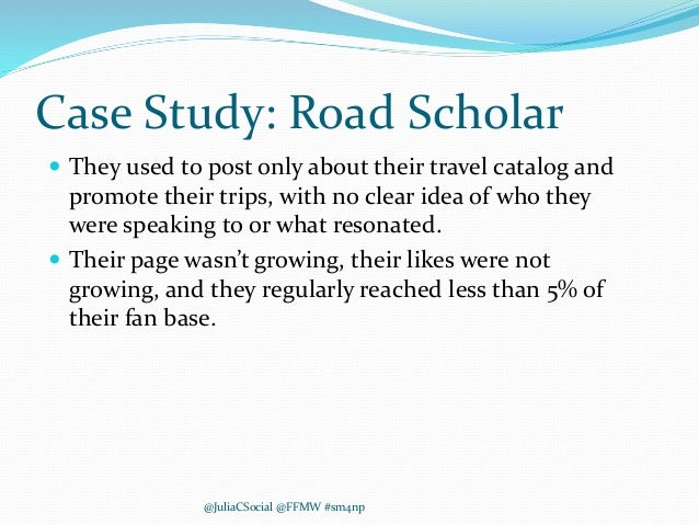 Case Study: Road Scholar  They used to post only about their travel catalog and promote their trips, with no clear idea o...