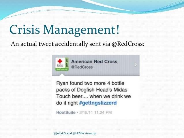 Crisis Management! An actual tweet accidentally sent via @RedCross: @JuliaCSocial @FFMW #sm4np
