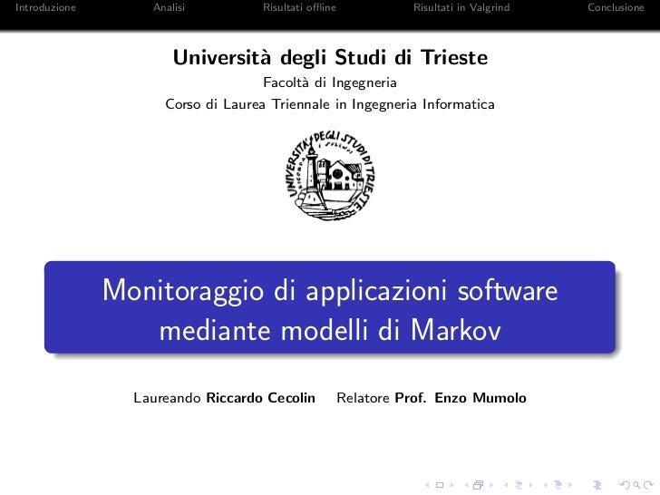 Introduzione       Analisi          Risultati offline             Risultati in Valgrind   Conclusione                       ...