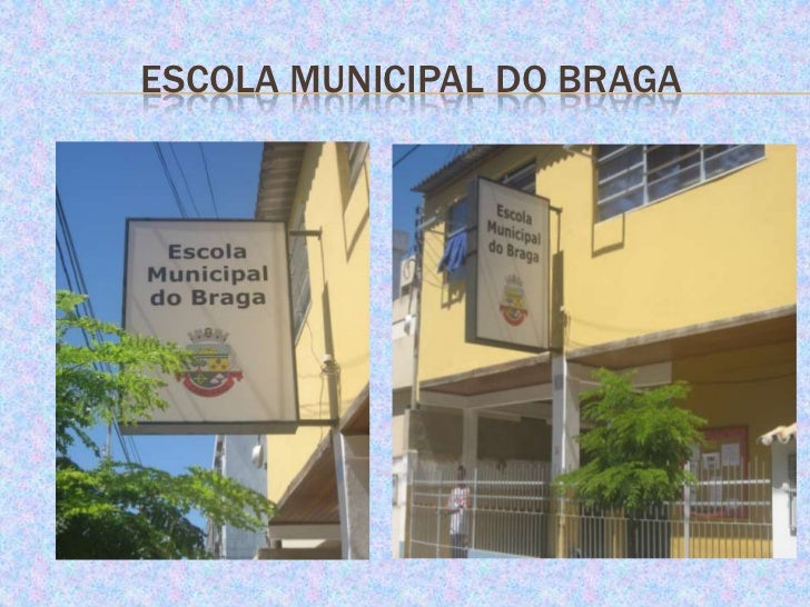 Escola municipal do braga<br />