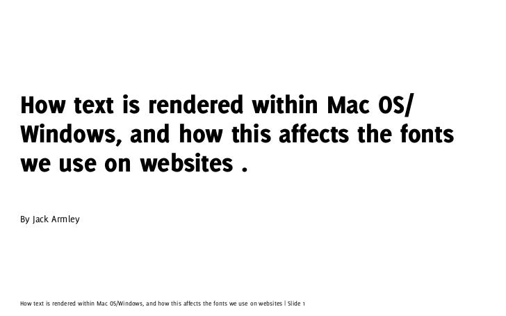 How text is rendered within Mac OS/Windows, and how this affects the fontswe use on websites .By Jack ArmleyHow text is re...
