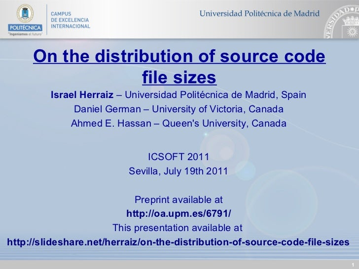 On the distribution of source code                  file sizes         Israel Herraiz – Universidad Politécnica de Madrid,...