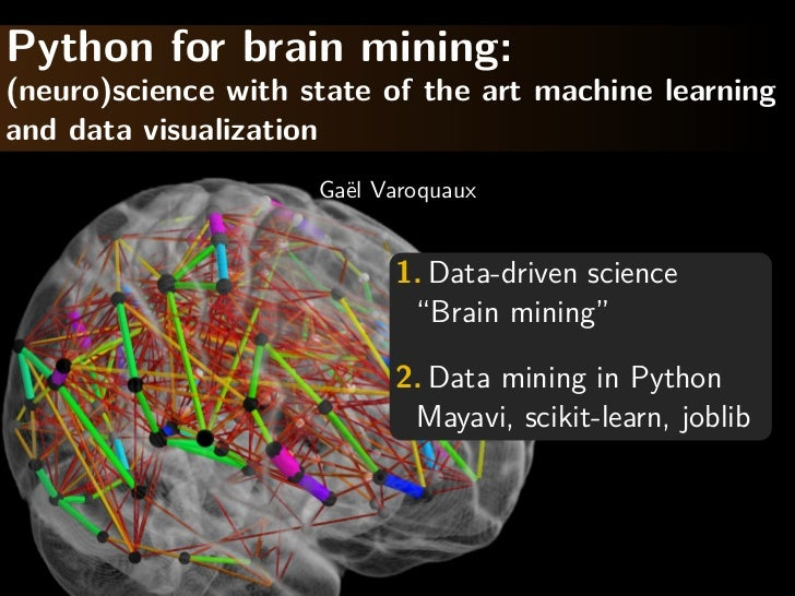 Python for brain mining:(neuro)science with state of the art machine learningand data visualization                     Ga...