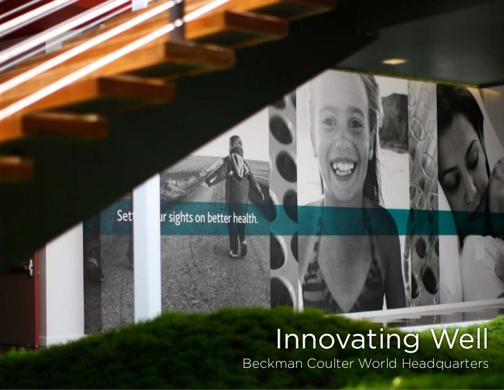 Innovating WellBeckman Coulter World Headquarters