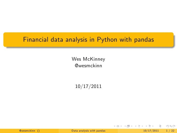 Financial data analysis in Python with pandas                  Wes McKinney                   @wesmckinn                  ...