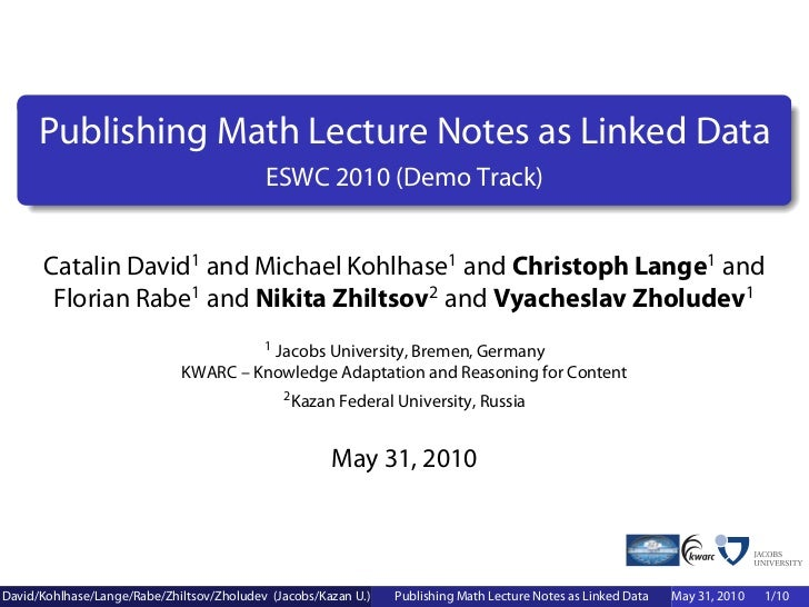 Publishing Math Lecture Notes as Linked Data                                           ESWC 2010 (Demo Track)      Catalin...