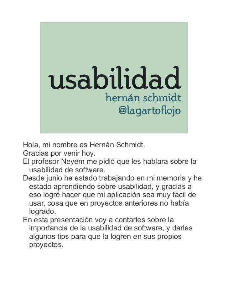 usabilidad       hernán schmidt                          @lagartoflojoHola, mi nombre es Hernán Schmidt.Gracias por venir ...