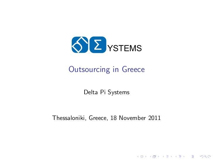 Σ    YSTEMS     Outsourcing in Greece           Delta Pi SystemsThessaloniki, Greece, 18 November 2011