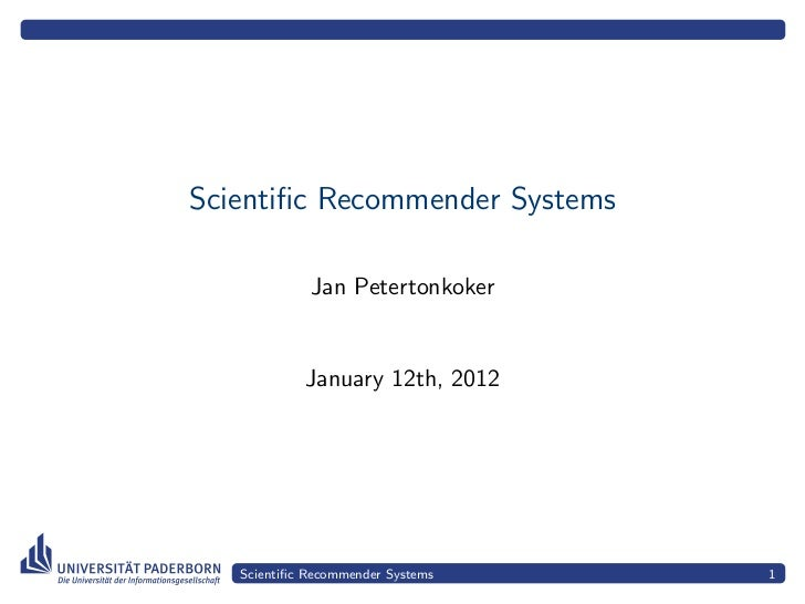 Scientific Recommender Systems             Jan Petertonkoker            January 12th, 2012   Scientific Recommender Systems ...
